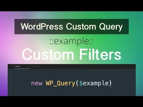 WordPress Custom Query - Part 07 - Custom Filters