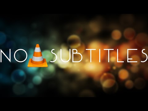 Turn Subtitles Off By Default VLC Media Player