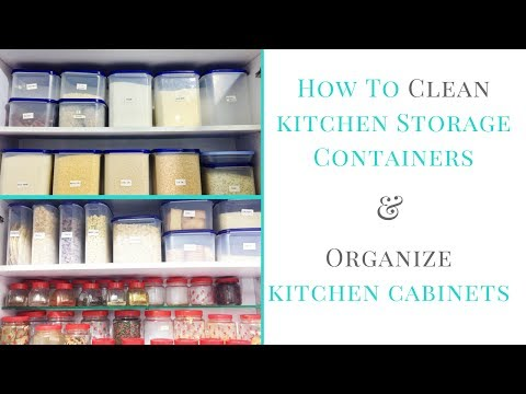 How to clean kitchen storage containers & Organize Kitchen Cabinets