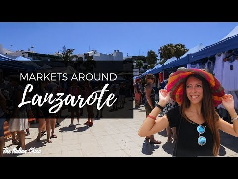 THE BEST MARKETS OF LANZAROTE! Canary Islands, Spain