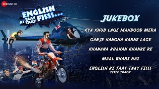 English Ki Taay Taay Fisss - Full Movie Audio Jukebox | Rohit Kumar, Leysan Karimova & Manoj Joshi