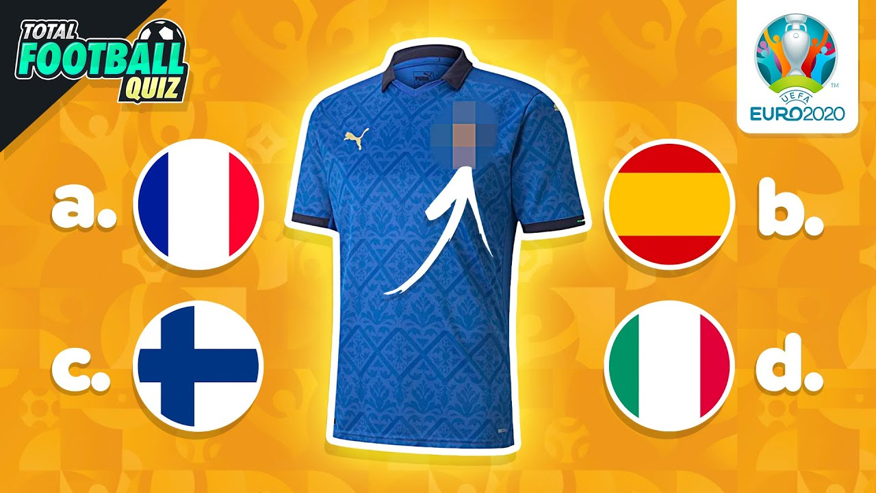 GUESS THE NATIONAL FOOTBALL TEAM JERSEY – EURO EDITION   QUIZ FOOTBALL 2021