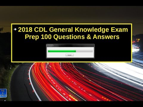 2018 CDL General Knowledge Exam Prep 100 Questions & Answers