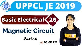 Class-26|| UPPCL JE 2019 || Basic Electrical || By Deepa ma'am | magnetic Circuit||Part-4