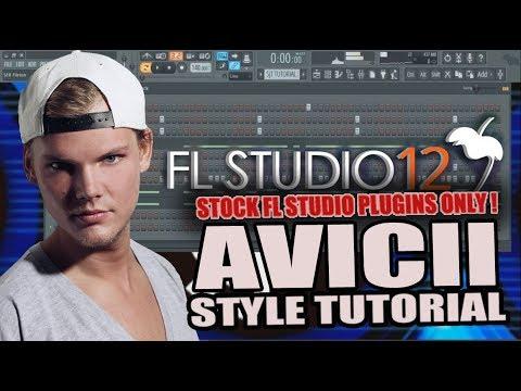 How To Make Music Like AVICII Using Only Stock Plugins [FL Studio 12] + FLP