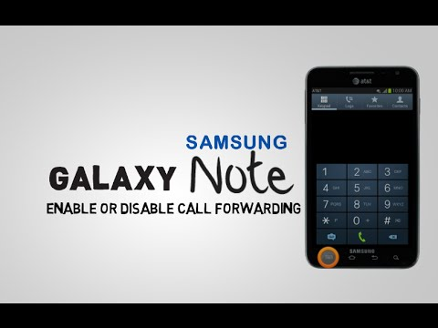 Samsung Galaxy Note - How to enable or disable call forwarding