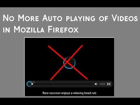 Stop auto playing of videos in Mozilla Firefox?