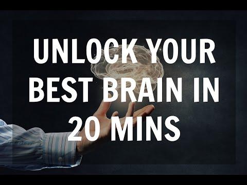 Unlock Your Best Brain in 20 Minutes