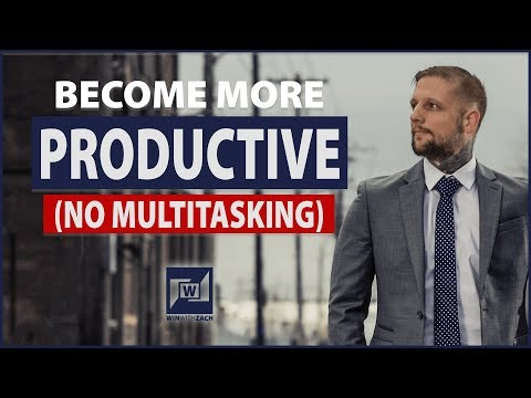 How To Be More Productive With Your Goals (Stop Multitasking)