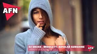اغنية اجنبية مشهورة |  DJ Snake - Middle ft. Bipolar Sunshine لا تفووتك / AFN