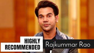 Highly Recommended: Rajkummar Rao
