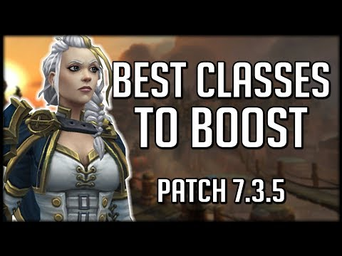 THE BEST CLASSES TO BOOST AND PLAY | World of Warcraft Legion