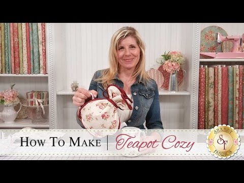 How to Make a Teapot Cozy | a Shabby Fabrics Sewing Tutorial