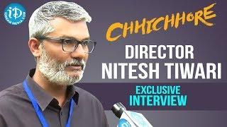 Chhichhore Movie Director Nitesh Tiwari Exclusive Interview || iDream Media