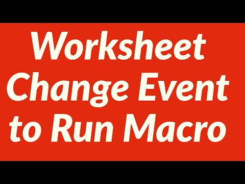 Worksheet Change Event to Run a Macro