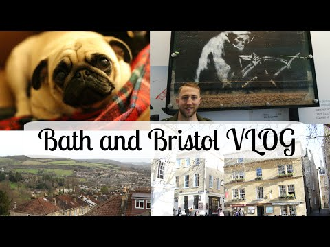 Bath and Bristol Vlog