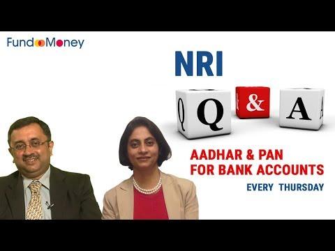 NRI, Q&A, Aadhar & PAN For Bank Accounts