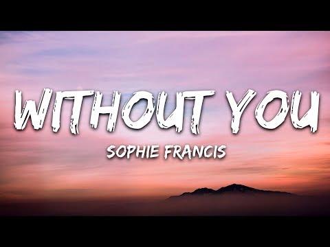 Sophie Francis - Without You (Lyrics / Lyric Video)