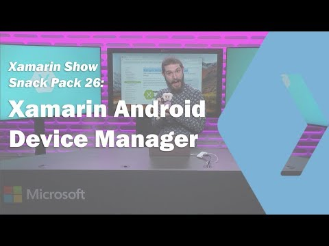 The New Xamarin Android Device Manager | Snack Pack