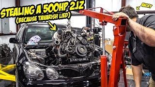 STEALING A 500HP 2JZ From Tavarish's New Project Car BEHIND HIS BACK (Teaching Him A Lesson)