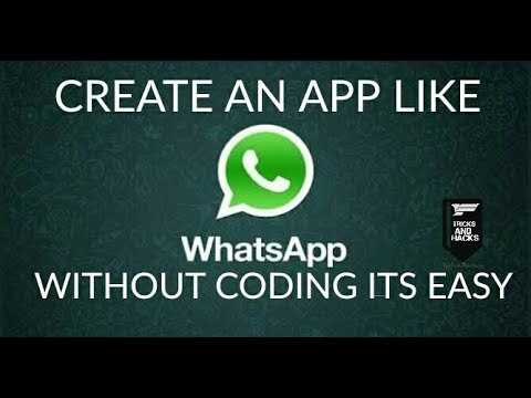How to create an app like whatsapp With Out coding for free 2017