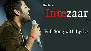Arijit Singh: Intezaar Song Lyrics   Mithoon, Asees Kaur, Sanaya & Gurmeet