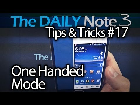 Samsung Galaxy Note 3 Tips & Tricks Episode 17: One-Handed Operation Mode