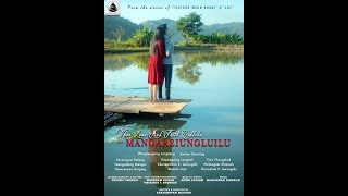 Official Trailer of Mangareiungluilu l Tangkhul Naga Feature Film l Meiphung Productions