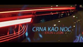 DJEXON x LEON - CRNA KAO NOC (OFFICIAL VIDEO)