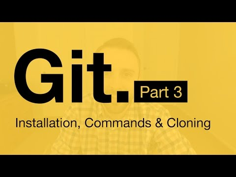 Git Tutorial Part 3: Installation, Command-line & Clone