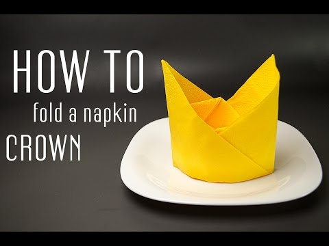 How to Fold a Napkin into a Crown