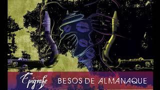 Besos de Almanaque  - Epígrafe (Audio)
