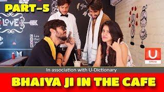 When you accidentally visit posh cafe   Bhaiya ji: Part-5   Dj Naddy