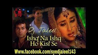 Ishq Na Ishq Ho Kisi | Dosti-Friends Forever |JBL Bass Remix By Dj Jaleel