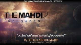 [FULL] The Mahdi Reloaded- Sheikh Abdul Majid