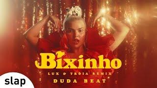 DUDA BEAT - Bixinho (Lux & Tróia Remix) [Clipe Oficial]