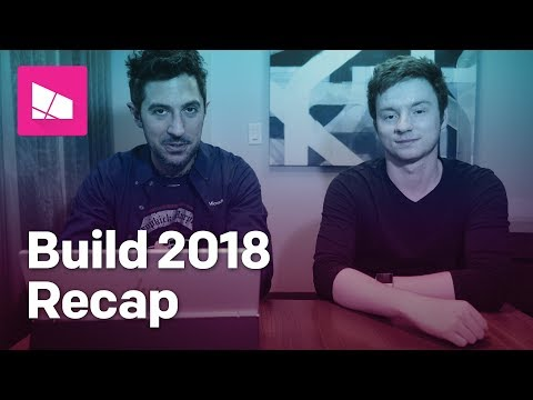 All the biggest news from Microsoft Build 2018