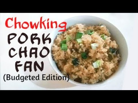 CHOWKING ALA PORK CHAO FAN (budgeted)
