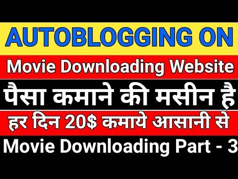 how to make autoblogging on movie downloading website in hindi 2018 | movies auto publishing
