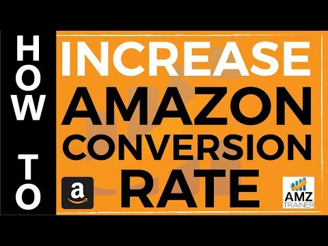 How To Increase Your Conversion Rate And Sales On Amazon