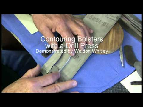 Contouring Bolsters with a Drill Press - Weldon Whitley