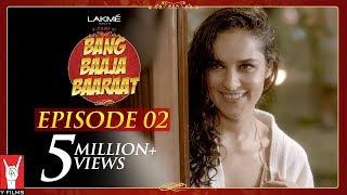Bang Baaja Baaraat Full Episode 02