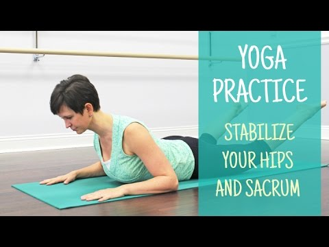 Yoga Practice for Hip and Sacrum Stability