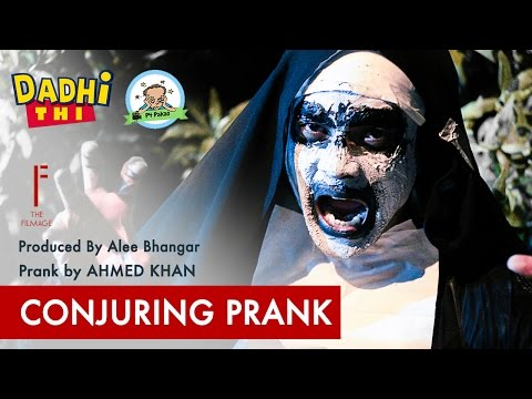 || Conjuring Prank || By Ahmed Khan In || P4 Pakao ||