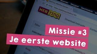 Missie 3: Je eerste website - Programmeer je eigen website in HTML