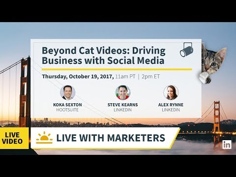 Live with Marketers - Beyond Cat Videos: Driving Business with Social Media