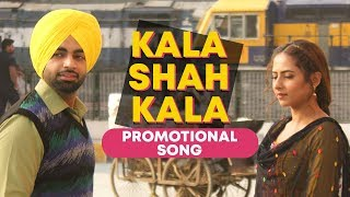 Kala Shah Kala : Promotional Song | Jordan Sandhu | Sargun Mehta | Binnu Dhillon | Bunty Bains