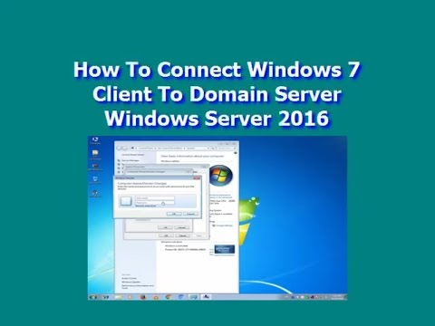 How To Connect Windows 7 Client To Domain Server Windows Server 2016