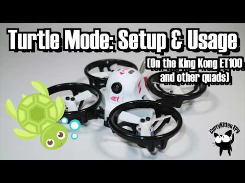 FPV Tutorial: Setting up Turtle mode on the King Kong ET100 (and other quads)
