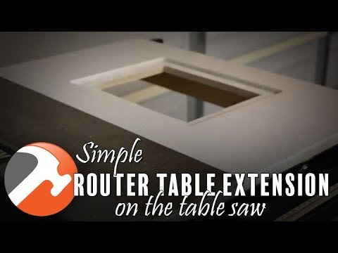 SIMPLE ROUTER TABLE EXTENSION ON THE TABLE SAW